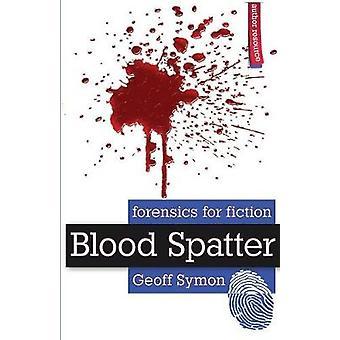 Blood Spatter by Symon & Geoff