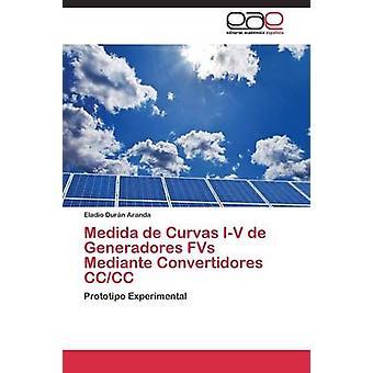 Medida de Curvas IV de Generadores FVs Mediante Convertidores CCCC by Durn Aranda Eladio