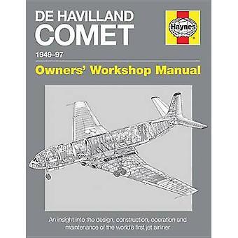 De Havilland Comet Manual Insights into the design construction and operati by Brian Rivas