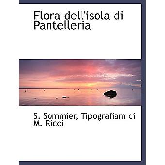 Flora Dell'isola Di Pantelleria by S Sommier - 9781140410331 Book