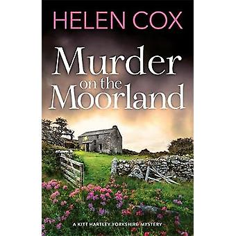 Murder on the Moorland - The Kitt Hartley Yorkshire Mysteries 3 by Hel