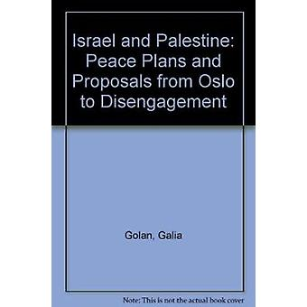 Israel and Palestine - Peace Plans and Proposals from Oslo to Disengag