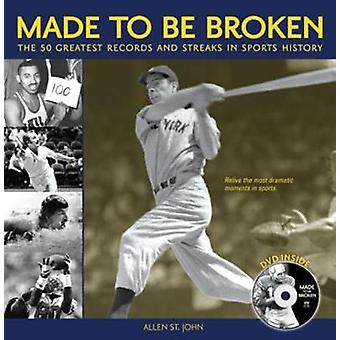 Made to Be Broken - The 50 Greatest Records and Streaks in Sports Hist