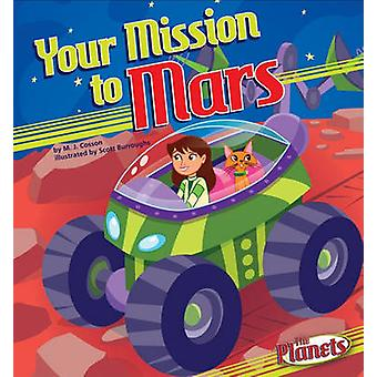 Your Mission to Mars by M J Cosson - Scott Burroughs - Diane M Bollen