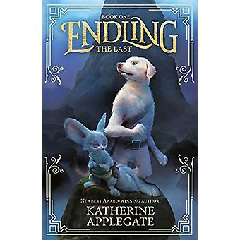 Endling - Book One - The Last by Katherine Applegate - 9781783447695 Bo