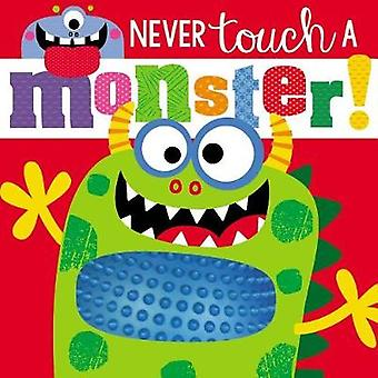 Touch and Feel Never Touch a Monster by Make Believe Ideas Ltd - 9781