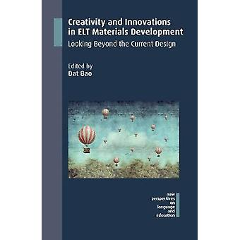 Creativity and Innovations in ELT Materials Development - Looking Beyo