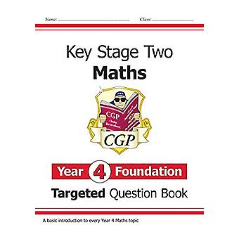 New KS2 Maths Targeted Question Book - Year 4 Foundation by CGP Books