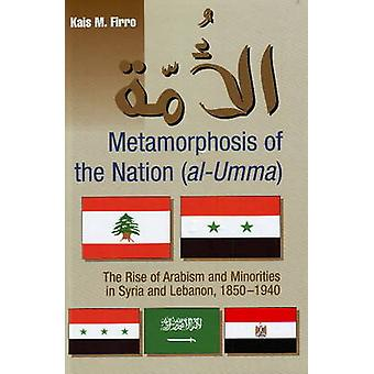 Metamorphosis of the Nation (al-Umma) - The Rise of Arabism and Minori