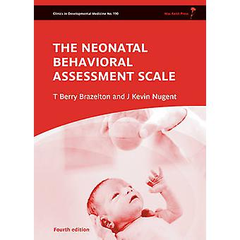Neonatal Behavioral Assessment Scale (4th Revised edition) by T. Berr