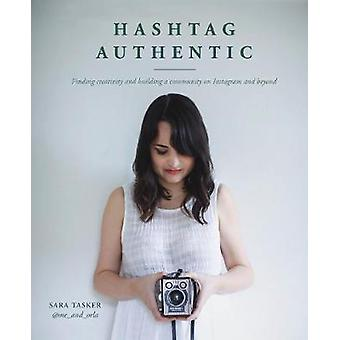 Hashtag Authentic - Finding creativity and building a community on Ins