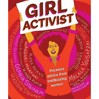 Girl Activist - Priceless Advice from Trailblazing Women by Louisa Kam
