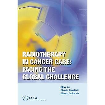 Radiothérapie dans les soins contre le cancer - Faire face au défi mondial par Internati
