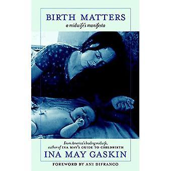 Geburt zählt: Eine Hebamme Manifesta