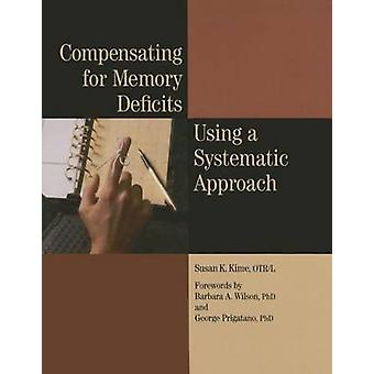 Compensating for Memory Deficits Using a Systematic Approach by Susan