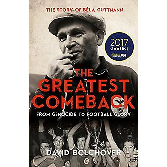 The Greatest Comeback - From Genocide to Football Glory - The Story of
