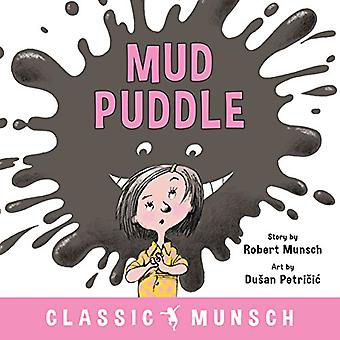 Mud Puddle by Robert Munsch - 9781773211107 Book