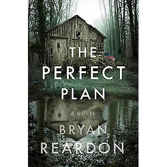 The Perfect Plan - A Novel by Bryan Reardon - 9781524743659 Book