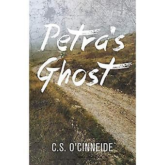 Petra's Ghost by C.S. O'Cinneide - 9781459744684 Book
