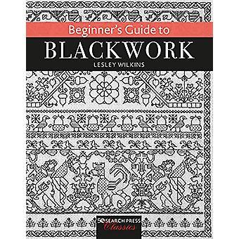 Beginner's Guide to Blackwork by Lesley Wilkins - 9781782217893 Book