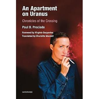 An Apartment on Uranus - Chronicles of the Crossing by Paul B. Precia