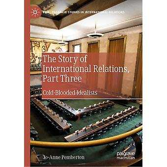 The Story of International Relations Part Three by Pemberton & JoAnne