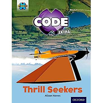 Project X CODE Extra: Light Blue Book Band, Oxford Level 4: Wild Rides: Thrill Seekers