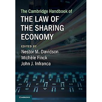 The Cambridge Handbook of the Law of the Sharing Economy by Edited by Nestor M Davidson & Edited by Miche le Finck & Edited by John J Infranca