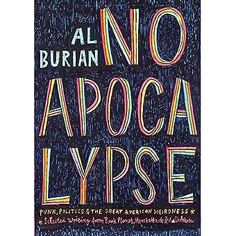 No Apocalypse: Punk, Politics, and the Great American Weirdness