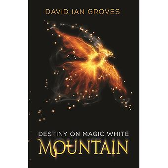 Destiny on Magic White Mountain by Groves & David Ian