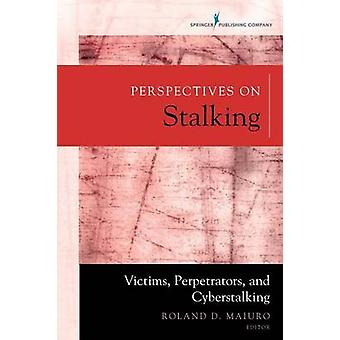 Perspektiv på stalking - Offer - Förövare - och Cyberstalking