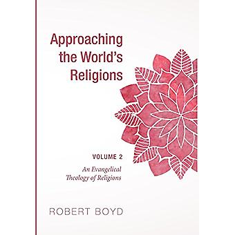 Approaching the World's Religions - Volume 2 by Professor of Pediatri