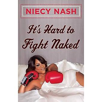 It's Hard to Fight Naked by Niecy Nash - 9781501100949 Book