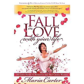 Innamorati della tua vita - 365 note d'amore per romanzare l'autocriti