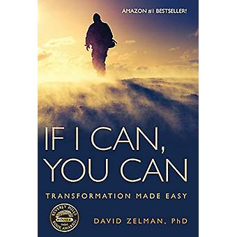 If I Can - You Can - Transformation Made Easy by David Zelman - 978162