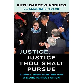 Justice Justice Thou Shalt Pursue by Ruth Bader GinsburgAmanda L. Tyler