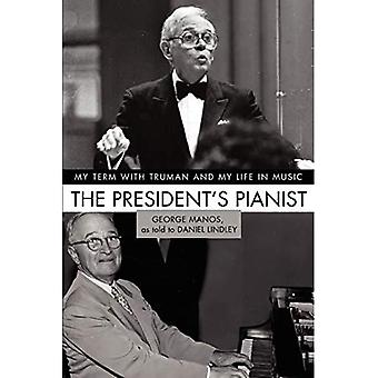 The President's Pianist: My� Term with Truman and My Life in Music