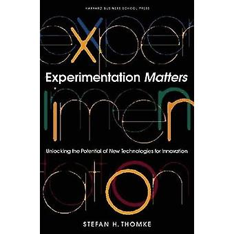 Experimentation Matters by Thomke & Stefan H.