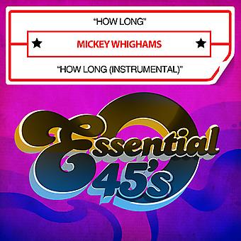 Mickey Whighams - hoe lang USA import