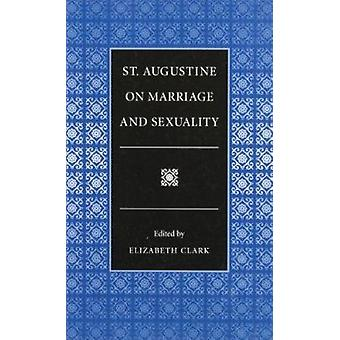 St.Augustine on Marriage and Sexuality by Edmund O. P. Augustine - 97