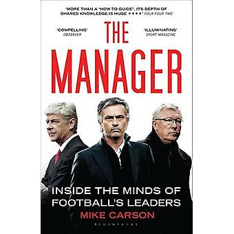 The Manager - Inside the Minds of Football's Leaders by Mike Carson -