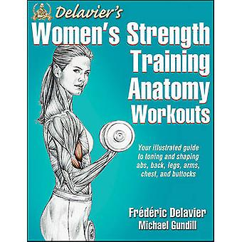 Delavier's Women's Strength Training Anatomy Workouts by Frederic Del