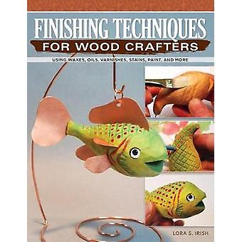 Efterbehandling tekniker för trä konsthantverkare - använda vaxer - oljor - Varnishe