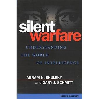 Silent Warfare - Understanding the World of Intelligence (3rd Revised
