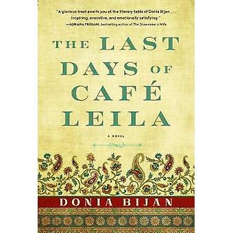 Last Days of Cafe Leila - the by Donia Bijan - 9781616208035 Book