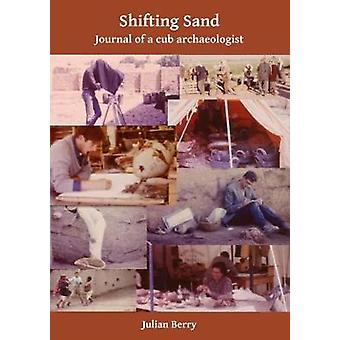 Shifting Sand - Journal of a cub archaeologist - Palestine 1964 by Jul