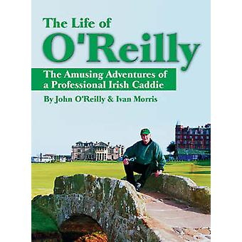 Das Leben des O' Reilly - die lustigen Abenteuer von einem professionellen irischen
