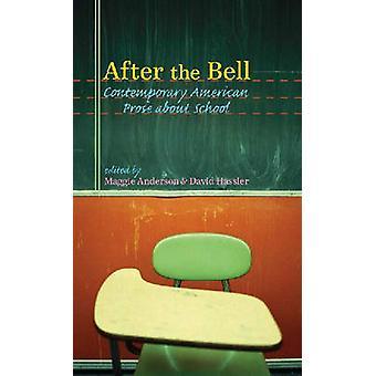 Na de Bell - hedendaagse Amerikaanse Prose over School door de Maggie een