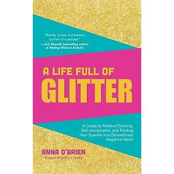 A Life Full of Glitter - A Guide to Positive Thinking - Self-Acceptanc