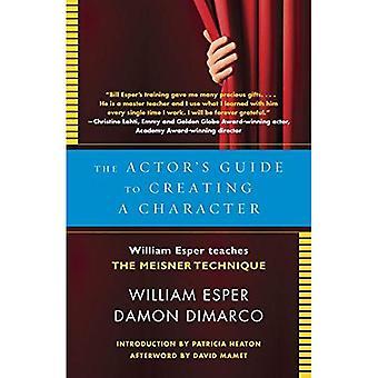 Actor's Guide till att spela en karaktär: William Esper lär Meisner tekniken
